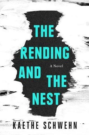 Book Review of 'The Rending and The Nest' by Kaethe Schwehn