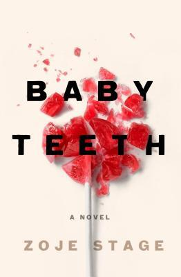 Book review of 'Baby Teeth', by Zoje Stage
